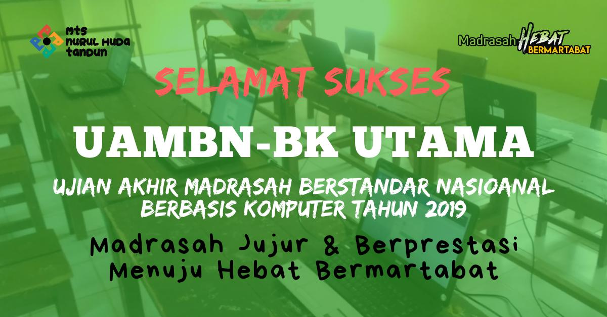Baligho Pelaksanaan UAMBN-BK Berbasis Komputer 2019 MTs Nurul Huda Tandun Rokan Hulu