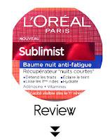 http://www.cosmelista.com/2016/09/loreal-paris-sublimist-baume-nuit-anti.html