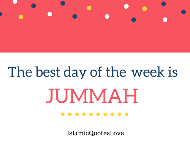 The best day of the week is Jumma.