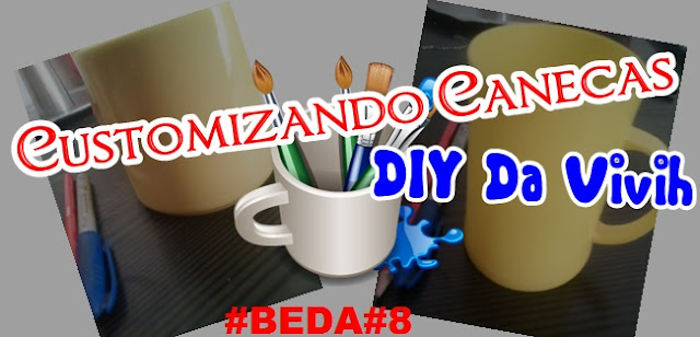Customizando Canecas: DIY da Vivih