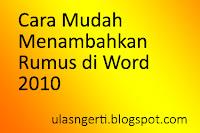 Cara Mudah Menambahkan Rumus di Word 2010