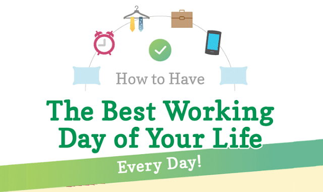 How To Have The Best Working Day Of Your Life