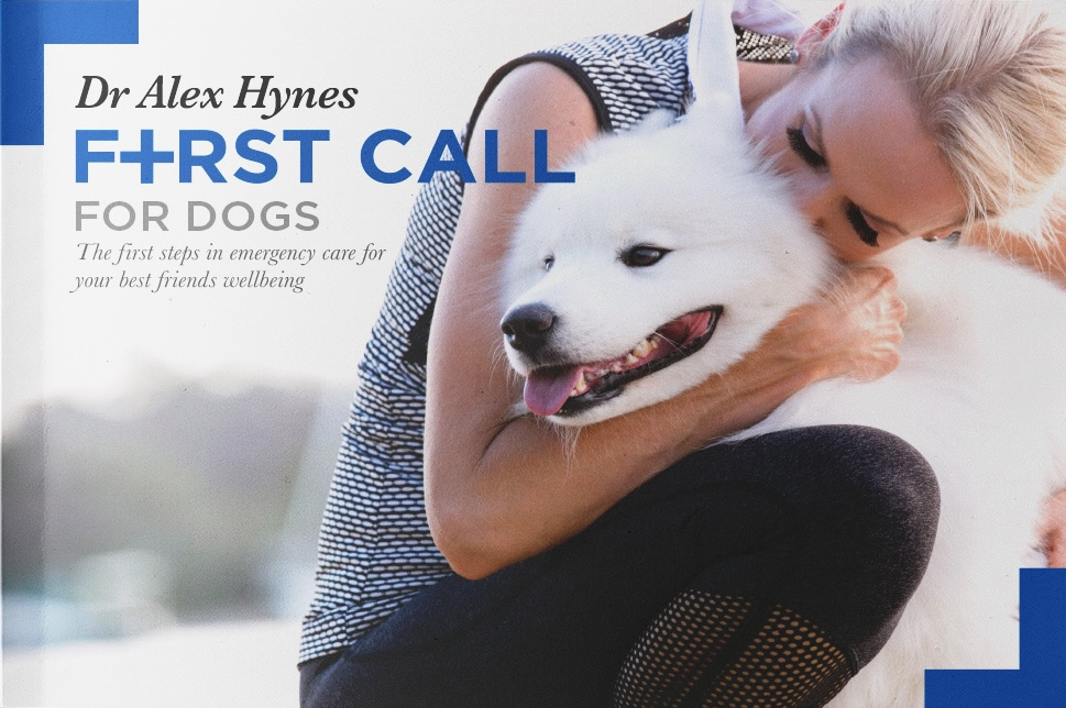 First Call for Dogs book by Dr Alex Hynes from Bondi Vet TV show