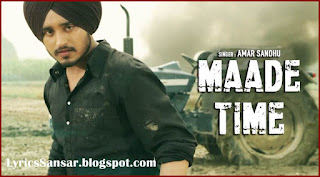 Maade Time Lyrics : Amar Sandhu | Lil Daku