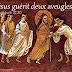 Jésus guérit deux aveugles (Matthieu 9, 27-31)