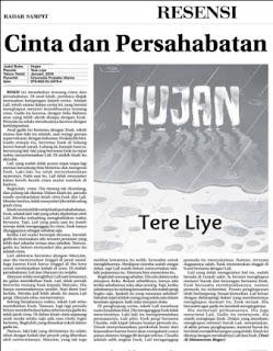 Cinta dan Persahabatan merupakan resensi atas novel Hujan karya Tere Liye terbitan Gramedia Pustaka Utama di muat oleh Radar Sampit.