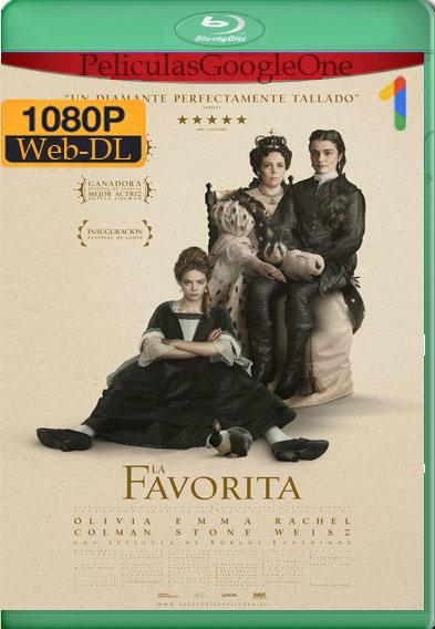 La Favorita [2018] [1080p Web-Dl] [Latino-Inglés] [GoogleDrive]