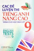 Các Đề Luyện Thi Tiếng Anh Nâng Cao Dành Cho Học Sinh Lớp 9 - Tuấn Anh