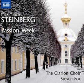 Steinberg - Passion Week - Clarion Choir - Naxos