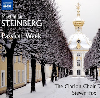 Steinberg - Passion Week - Clarion Choir - Naxos