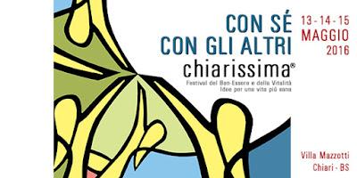 CHIARISSIMA Festival del Ben-Essere e della Vitalità 13-14-15 maggio 2016 Chiari (BS) Ingresso gratuito progetto vajra