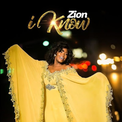 Gospel Song; Zion – I Know