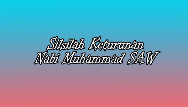 Silsilah keturunan nabi muhammad