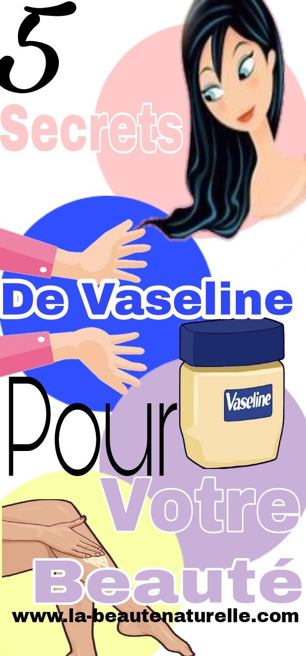 5 secrets de Vaseline pour votre beauté