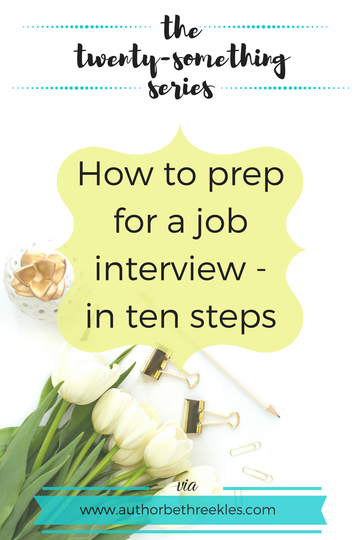 Job interviews can be sickeningly stressful, which is why preparing in the right way can make a huge difference. I share ten steps on how to prep for a job interview in this post.
