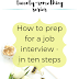 The Twenty-Something Series: How to prep for a job interview in ten steps