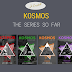 KOSMOS: The Series So Far