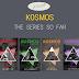 KOSMOS: The Series So Far