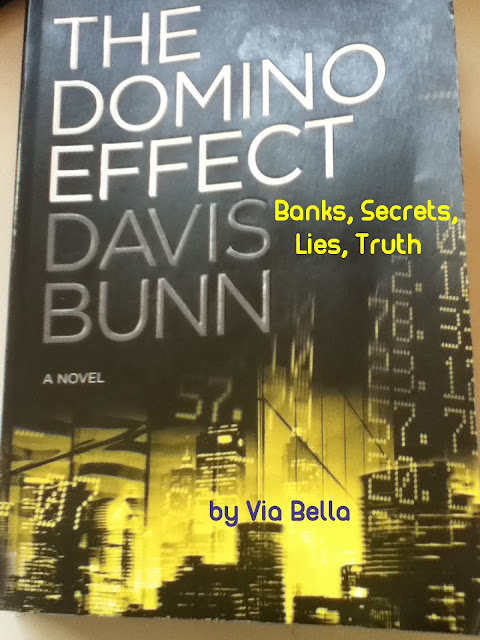 The Domino Effect-- Banks, Secrets, Lies, Truth, The Domino Effect, Bethany House, David Bunn, The Next best seller, via bella's top reads