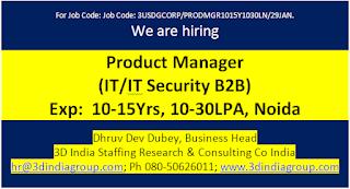 Product Manager(IT B2B), 10-15Yrs, 10-30LPA, Noida. Job Code: 3USDGCORP/PRODMGR1015Y1030LN/29JAN.
