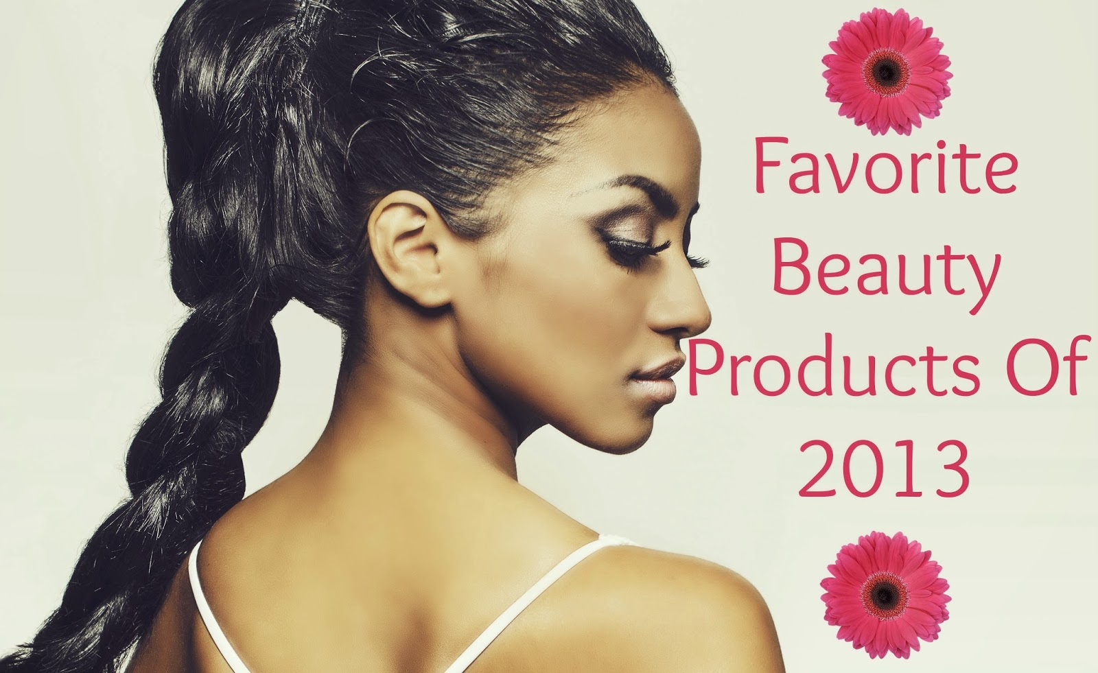 Favorite Beauty Products Of 2013