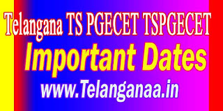 Telangana TS PGECET TSPGECET 2017 Important Dates Download
