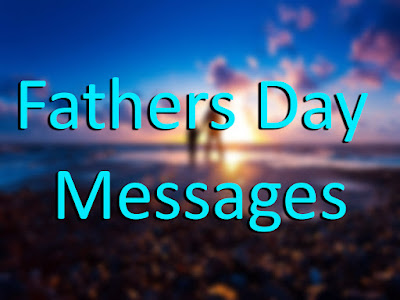 Top # 50 Fathers Day Messages
