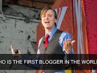 Cari Tahu - Inilah Blogger Pertama di Dunia