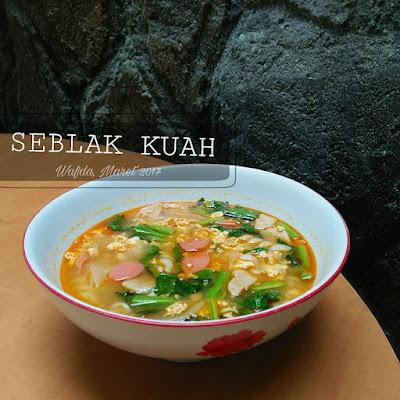 Resep Seblak Kuah By @dapurwafda