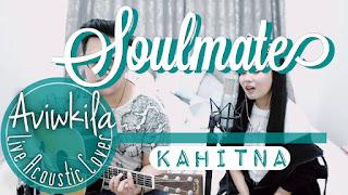 Kahitna - Soulmate (Cover Aviwkila)