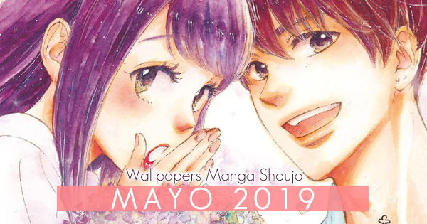 Wallpapers Manga Shoujo: Mayo 2019
