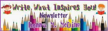 Join parents, teachers, and colleagues who receive Donna's Write What Inspires You Newsletter!