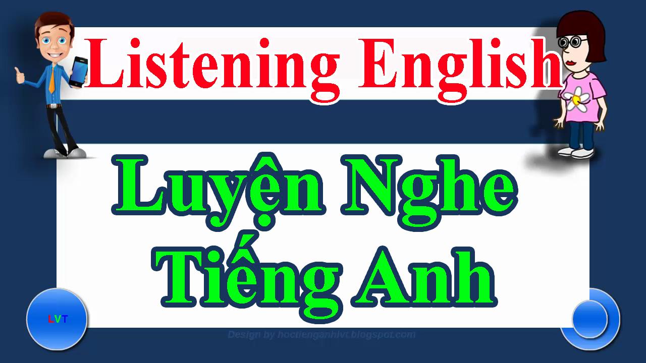 Luyện nghe tiếng Anh cơ bản: 25 bài nghe ngắn thú vị