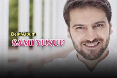 Kumpulan Lagu Sami Yusuf Mp3 Album Religi Islami Terbaik 2018 Rar, Sami Yusuf, Lagu Religi, Lagu Manca,