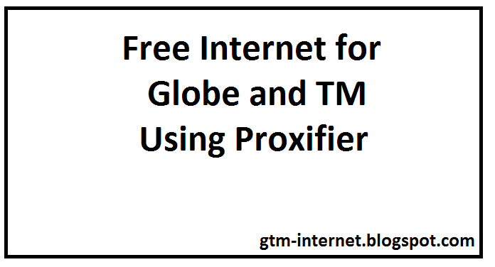 Proxifier] Free Internet for PC using Globe and TM (January