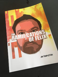 The Ramifications of Felix - Jim Templeton
