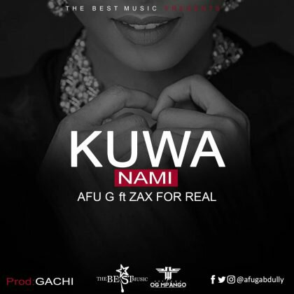 Download Mp3 | Afu G ft Zax for Real - Kuwa Nami