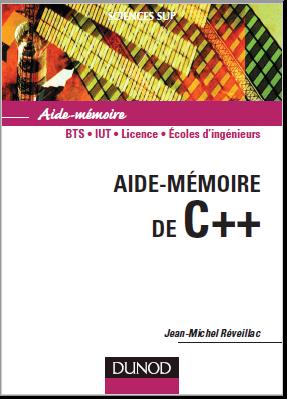 Livre : Aide-Mémoire de C++ , BTS IUT Licence Ecoles d'ingénieurs
