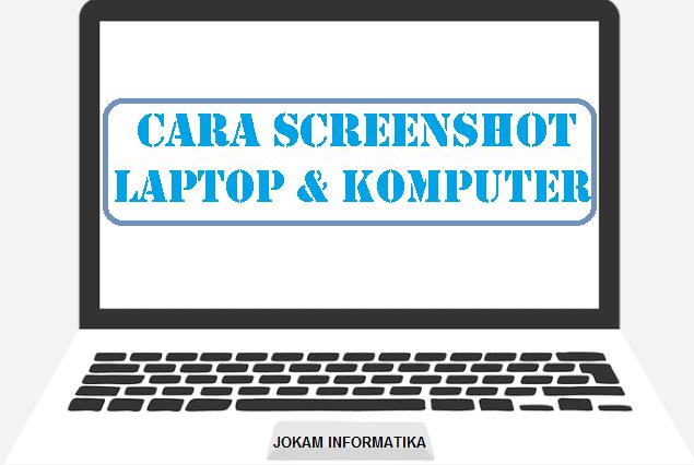 Cara Screenshoot Tampilan Screen Windows Dengan Mudah - JOKAM INFORMATIKA