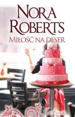 Nora Roberts - Miłość na deser