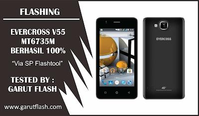 Cara Flashing Evercoss V55 MT6735M Via SP Flastool Tested 100%