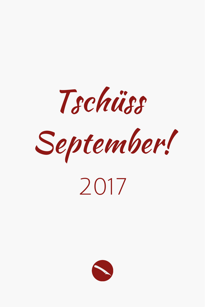 Tschüss September. Der Monatsrückblick | Arthurs Tochter kocht von Astrid Paul. Der Blog für Food, Wine, Travel & Love