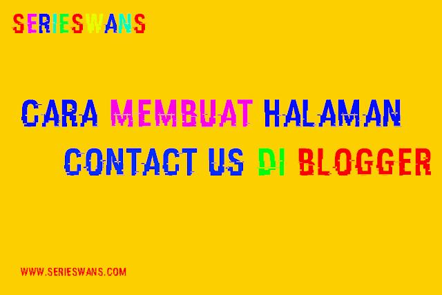Cara Membuat Halaman Contact Us (Contact Form) di Blogger