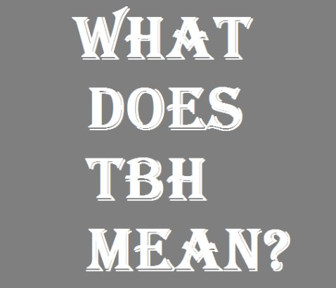 what does tbh stand for on facebook
