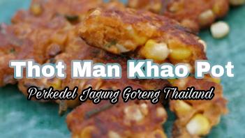 http://berjutaresep.blogspot.com/2017/04/resep-masakan-thot-man-khao-pot.html