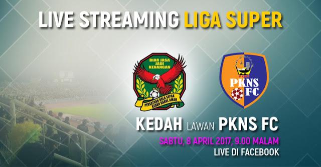 Live Streaming Keputusan Kedah Vs PKNS FC Liga Super 8 April 2017