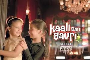 SINOPSIS KAALI dan GAURI Lengkap Episode 1-Terakhir (Serial India ANTV)