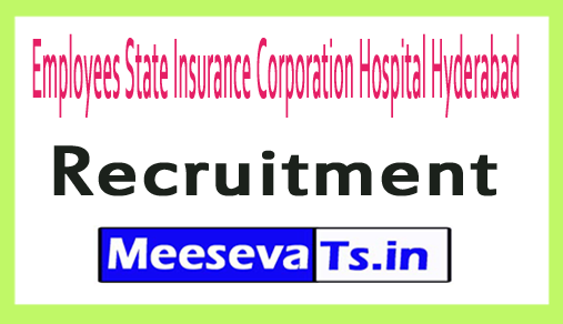 Employees State Insurance Corporation Hospital Hyderabad ESIC Hyderabad Recruitment