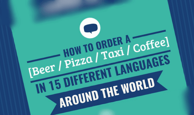 How To Order A Beer / Pizza / Taxi / Coffee In 15 Different Languages Around The World