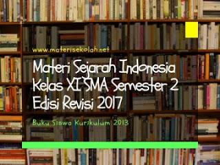 Materi Sejarah Indonesia Kelas XI SMA Edisi Revisi 2017 Semester 2